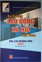 Xu hướng lao động và xã hội Việt Nam: Báo cáo thường niên 2015